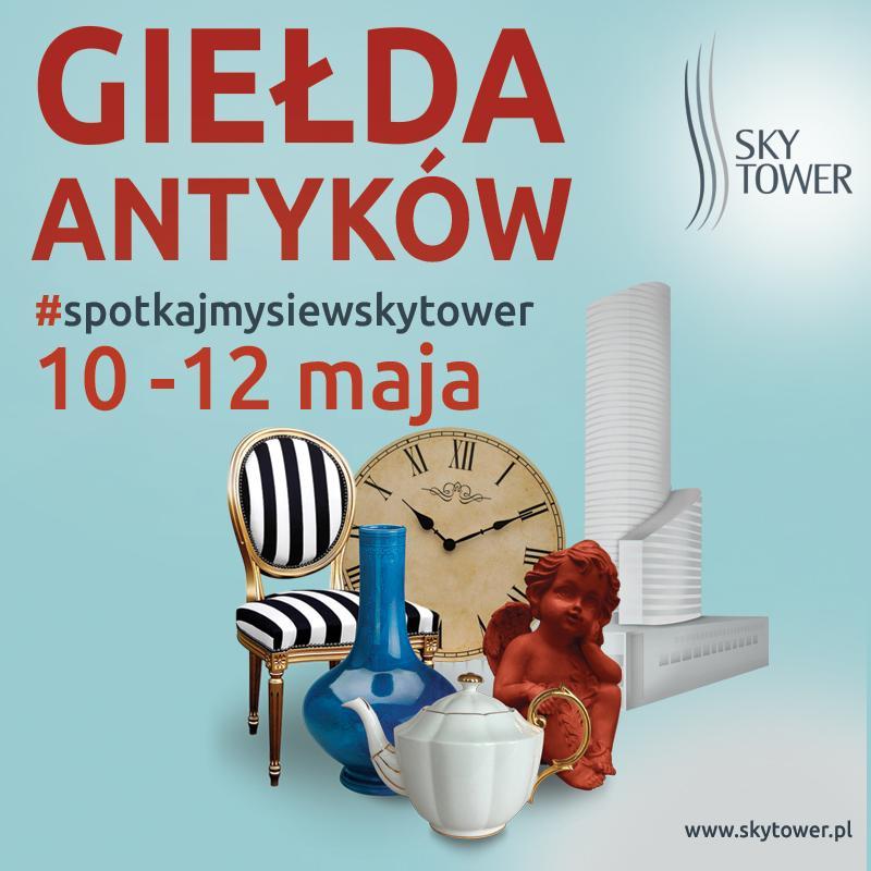 Majowa Giełda Antyków iStaroci wSky Tower
